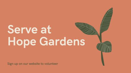 Serve at Hope Gardens